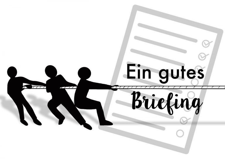 Das Briefing – Die Qualität entscheidet